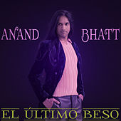 El Último Beso by Anand Bhatt