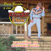 Nortenos De Corazon Puro by Paco Barron/Nortenos Clan