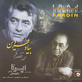 Be Yade Fardin - Iranian Traditional Music 26 by Iraj