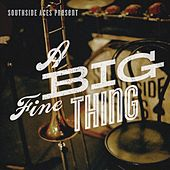 A Big Fine Thing by Southside Aces