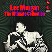 The Ultimate Collection by Lee Morgan
