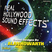 Real Hollywood Sound Effects by Alan Howarth