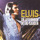 An Afternoon in The Garden by Elvis Presley