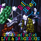 Rock Around The Clock - Live & Dangerous by Bill Haley & the Comets