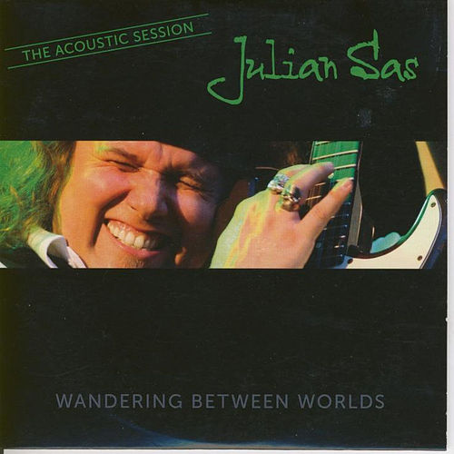 Wandering Between Worlds - The Acoustic Session by Julian Sas