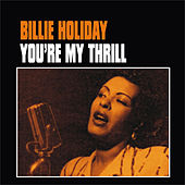 You're My Thrill by Billie Holiday