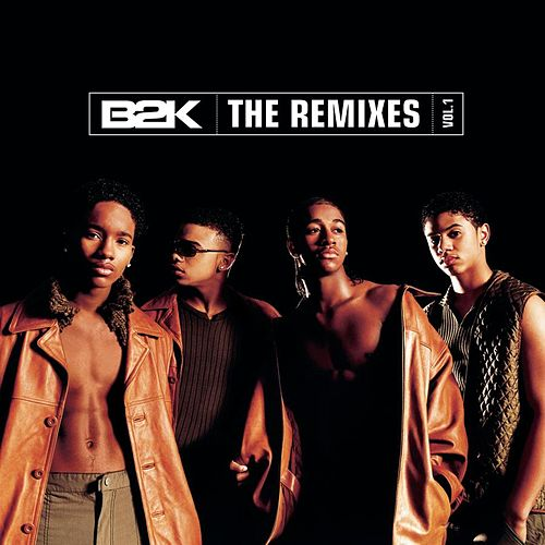 B2K The Remixes Vol. 1 by B2K