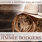 Country & Western Hall of Fame: The Best of Jimmie Rodgers by Various Artists