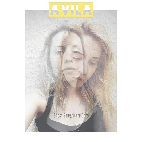 Ghost Song/Hard Core by Avila