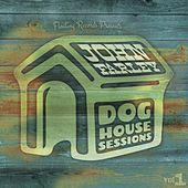 Dog House Sessions, Vol. 1 by John Farley