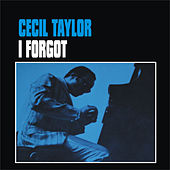 I Forgot by Cecil Taylor