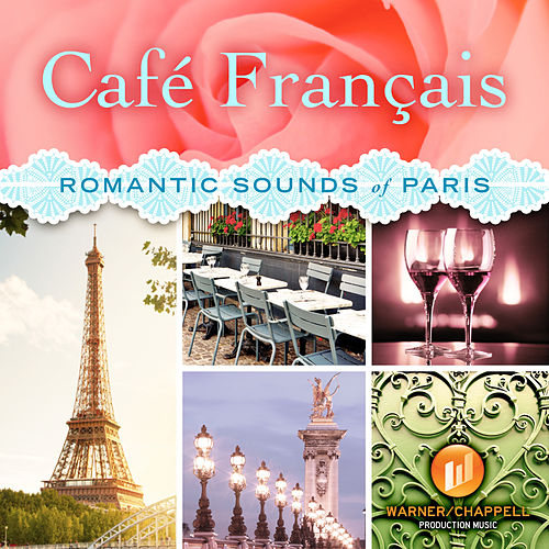 Café Français: Romantic Sounds of Paris by Café Chill Lounge Club