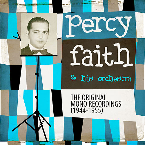 The Original Mono Recordings 1944-1955 by Percy Faith