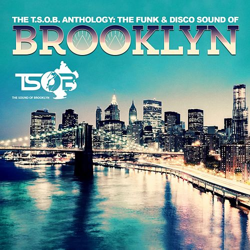 The T.S.O.B. Anthology: The Funk & Disco Sound of Brooklyn by Various Artists