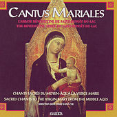 Cantus Mariales: Sacred Chants to the Virgin Mary from the Middle Ages by Dom André Saint-Cyr The Benedictine Abbey of Saint Benôit-Du-Lac