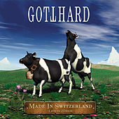 Made In Switzerland by Gotthard