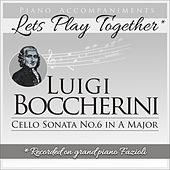 Piano Accompaniments for Luigi Boccherini Cello Sonata No.6 in A Major by Let's Play Together