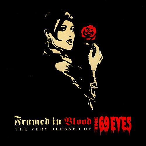 Framed In Blood - The Very Blessed Of The 69 Eyes by The 69 Eyes