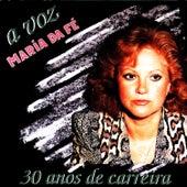 A Voz 30 Anos De Carreira by Maria da Fe