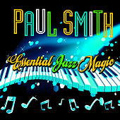 Essential Jazz Magic by Paul Smith (jazz piano)