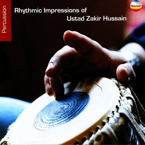Rhythmic Impressions Of Ustad Zakir Hussain by Zakir Hussain