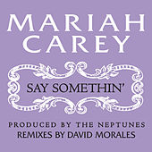 Say Somethin' by Mariah Carey