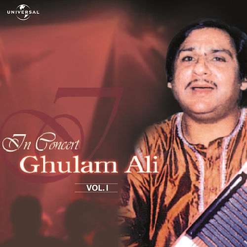 In Concert  Vol. 1  ( Live ) by Ghulam Ali