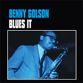 Blues It by Benny Golson