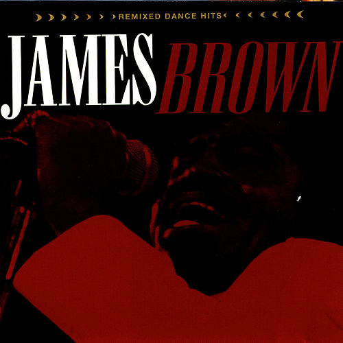 Remixed Dance Hits by James Brown