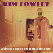 Adventures In Dreamland by Kim Fowley