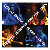 Live At Irving Plaza 4.18.06 by Shooter Jennings