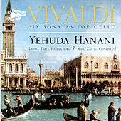 Vivaldi: Six Sonatas For Cello by Yehuda Hanani