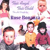 This Angel This Child by Rose Bonanza