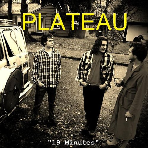 19 Minutes by Plateau