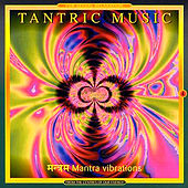 Mantra Vibrations by Tantric Music