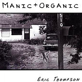 Manic and Organic by Eric Thompson