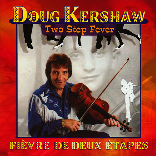 Two-Step Fever by Doug Kershaw