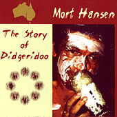 The Story Of Didgerdoo (Abodigeri) by Mort Hansen