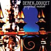 Perpetual Motion by Derek Douget
