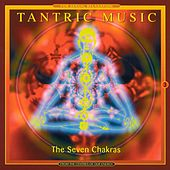 The 7 Chakras by Tantric Music