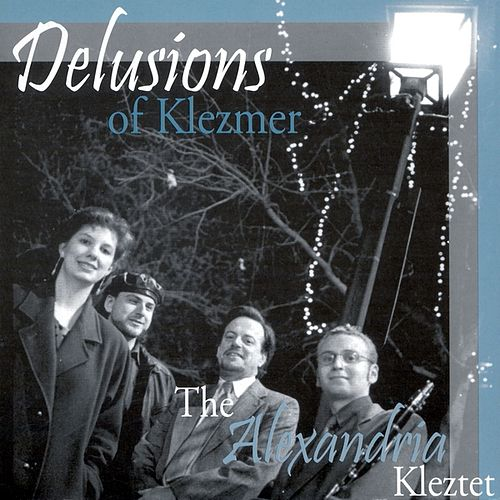Delusions of Klezmer by The Alexandria Kleztet