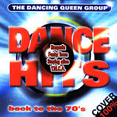Dance Hits - Back To The 70s by The Dancing Queen Group