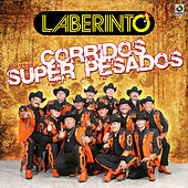 Corridos Super Pesados by Laberinto