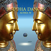 Buddha Dances by Althea Waltes