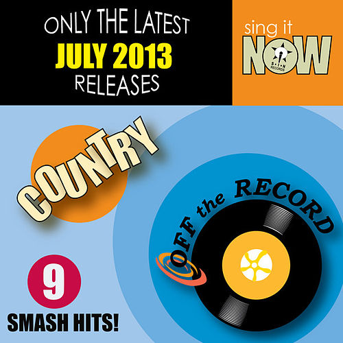 July 2013 Country Smash Hits by Off the Record