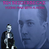 Young Man with a Horn by Bix Beiderbecke