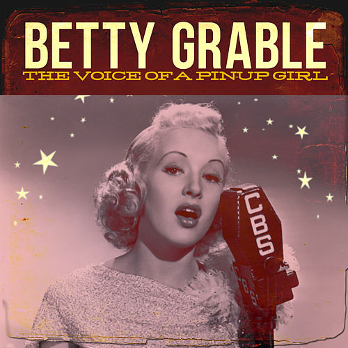 Voice of a Pin-Up Girl by Betty Grable