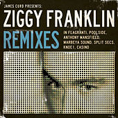 Ziggy Franklin Remixes by Ziggy Franklin