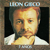 7 Años by Leon Gieco
