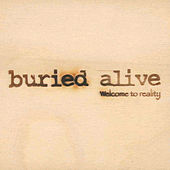 Welcome To Reality by Buried Alive